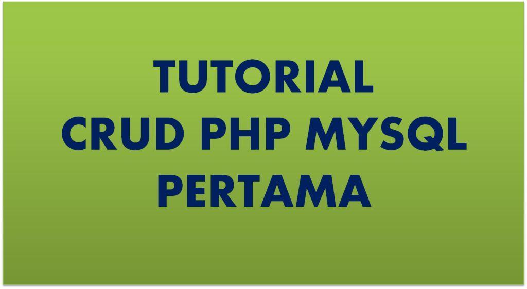 Tutorial CRUD PHP Pertama