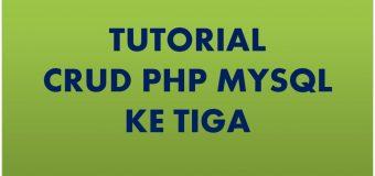 Tutorial CRUD PHP Ketiga